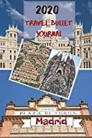 2020 Travel Bullet Journal Madrid: Turn your adventures into a life-long memory with this notebook planner and organzier.