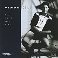 When I Call Your Name by Vince Gill (1989-10-26)