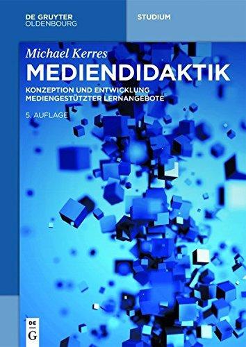 Mediendidaktik: Konzeption und Entwicklung mediengestützter Lernangebote (De Gruyter Studium)