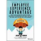 The Employee Experience Advantage: How to Win the War for Talent by Giving Employees the Workspaces they Want, the Tools they