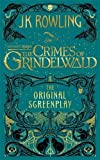 Fantastic Beasts: The Crimes of Grindelwald - The Original Screenplay (Fantastic Beasts/Grindelwald)