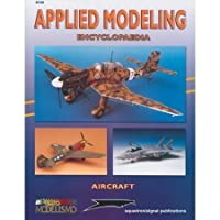 Applied Modeling Encyclopaedia Airplanes Volume