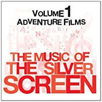 The Music Of The Silver Screen - Adventure Films Vol. 1 by BBC Orchestra