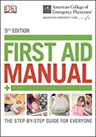 ACEP First Aid Manual, 5th Edition (Dk First Aid Manual) by DK(2014-09-01)