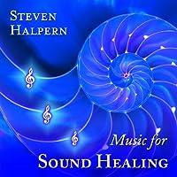 Music for Sound Healing by Steven Halpern (1999-01-12)
