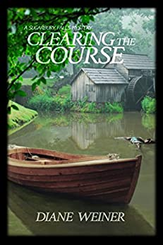 Clearing the Course: A Sugarbury Falls Mystery (Sugarbury Falls Mysteries Book 3) by [Weiner, Diane]