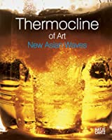 Thermocline of Art, New Asian Waves
