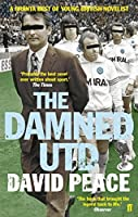 The Damned Utd by David Peace(2007-01-01)