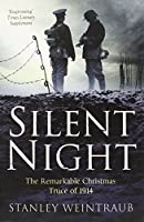 Silent Night by Director the Institute for the Arts and Humanities Stanley Weintraub(2014-11-06)