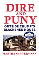 Dire and Puny: Outside Chump's Blackened House