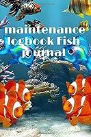 "maintenance logbook Fish journal: Journal Notebook Journaling 120 pages (6""x 9"")"