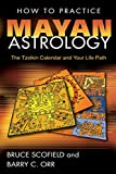 How to Practice Mayan Astrology: The Tzolkin Calendar and Your Life Path (English Edition) 画像
