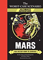 The Worst-Case Scenario: Mars (An Ultimate Adventure Novel) by Hena Khan David Borgenicht(2011-08-17)