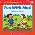 First Little Readers: Fun With Mud (Level A)