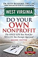 West Virginia Do Your Own Nonprofit: The Only GPS You Need for 501c3 Tax Exempt Approval