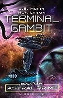 Terminal Gambit: Mission 12 (Black Ocean: Astral Prime)