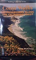 Coast Walks: 150 Adventures Along the California Coast