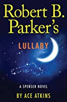 Robert B. Parker's Lullaby (Spenser: Thorndike Press Large Print Core)