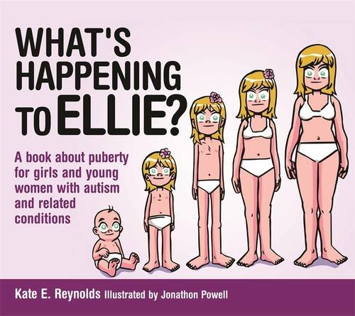 Download What's Happening to Ellie?: A Book About Puberty for Girls and Young Women With Autism and Related Conditions (Ellie and Tom) 1849055262