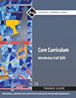 Core Curriculum Trainee Guide, Paperback, 2009 (Nccer Contren Learning)