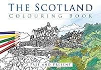 The Scotland Colouring Book: Past and Present (Past & Present Colouring Books)