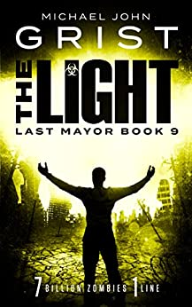 The Light (Last Mayor Book 9) by [Grist, Michael John]