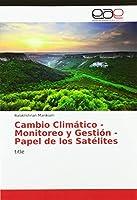 Cambio Climático - Monitoreo y Gestión - Papel de los Satélites: title