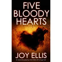 FIVE BLOODY HEARTS an absolutely gripping crime thriller with a massive twist