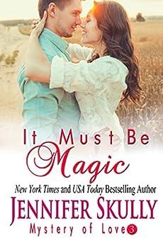 It Must Be Magic: Mystery of Love, Book 3 by [Skully, Jennifer, Haynes, Jasmine]