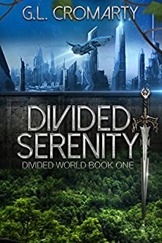 [Cromarty, G.L.]のDivided Serenity (Divided World Series Book 1) (English Edition)