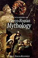 Encyclopedia of Greco-Roman Mythology (Handbooks of World Mythology)