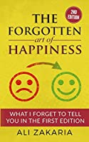 The Forgotten Art of Happiness - 2nd edition: 52 Ideas that will change your life
