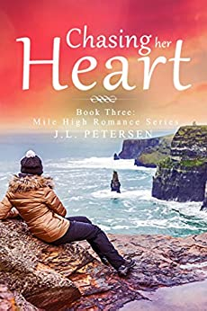 Chasing Her Heart (Mile High Romance Series Book 3) by [Petersen, J.L. ]