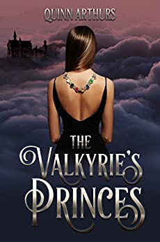 The Valkyrie's Princes (Jeweled Wings Book 1) by [Arthurs, Quinn]