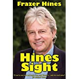 Hines Sight: The Life and Loves of one of Britain's Favourite Sons (English Edition)