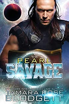 The Pearl Savage (#1): New Adult Dark Paranormal / Sci-fi Romance (The Savage Series) by [Blodgett, Tamara Rose]