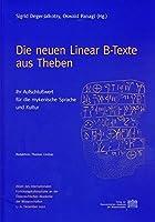 Die Neuen Linear B-texte Aus Theben: Ihr Aufschlusswert Fur Die Mykenische Sprache Und Kultur (Veroffentlichungen Der Mykenischen Kommission)