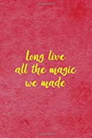Long Live All the Magic We Made: Custom Interior Grimoire Spell Paper Notebook Journal Trendy Unique Gift Pink Texture Spell Books
