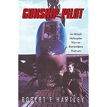 Gunship Pilot: An Attack Helicopter Warrior Remembers Vietnam