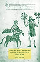 Goddesses Elixirs and Witches: Plants and Sexuality throughout Human History【洋書】 [並行輸入品]