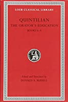 The Orator's Education, Volume III: Books 6-8 (Loeb Classical Library)