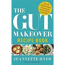 The Gut Makeover Recipe Book