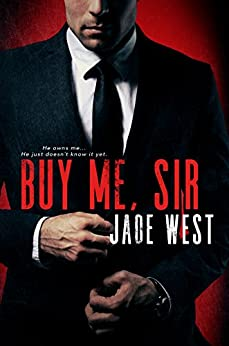 Buy Me Sir by [West, Jade]