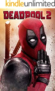 Deadpool 2: The Complete Screenplays (English Edition)