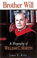 Brother Will: A Biography of William C. Martin