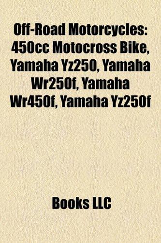 Off-Road Motorcycles: 450cc Motocross Bike, Yamaha Yz250, Yamaha Wr250f, Yamaha Wr450f, Yamaha Yz250f