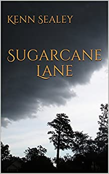 Sugarcane Lane by [Sealey, Kenn]