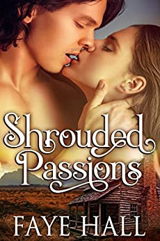 Shrouded Passions by [Hall, Faye]