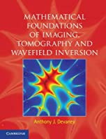 Mathematical Foundations of Imaging, Tomography and Wavefield Inversion