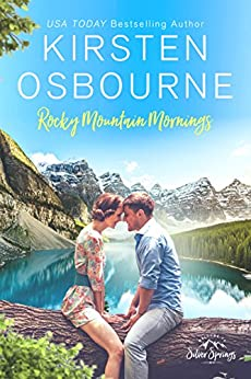 Rocky Mountain Mornings (Roberts of Silver Springs Book 1) by [Osbourne, Kirsten, Silver Springs, Roberts of]